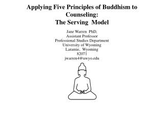 Applying Five Principles of Buddhism to Counseling:  The Serving  Model