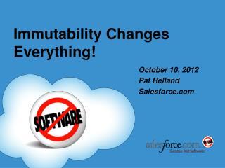 Immutability Changes Everything!