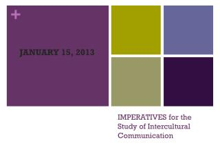 IMPERATIVES for the Study of Intercultural Communication