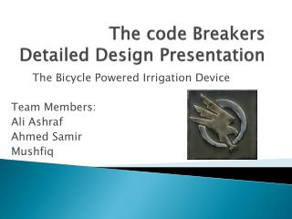 The code Breakers                  Detailed Design Presentation