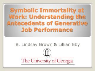 Symbolic Immortality at Work: Understanding the Antecedents of Generative  Job Performance