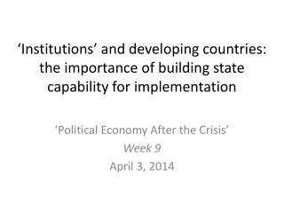 'Political Economy After the Crisis' Week 9 April  3,  2014