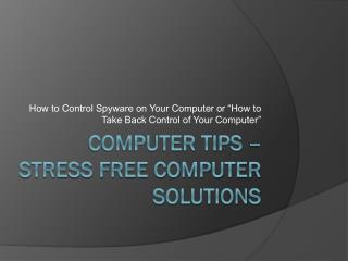 Computer Tips – Stress free computer solutions