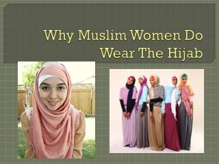 Why Muslim Women Do Wear The Hijab