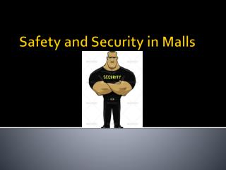 Safety and Security in Malls