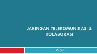 Jaringan telekomunikasi & kolaborasi