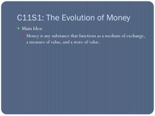 C11S1: The Evolution of Money
