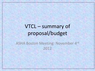 VTCL – summary of proposal/budget