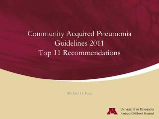 Community Acquired Pneumonia Guidelines 2011 Top 11 Recommendations