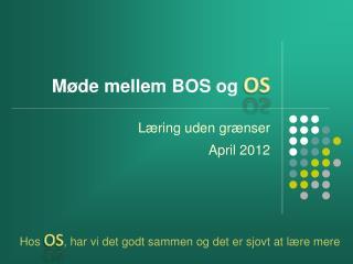 Møde mellem BOS og  OS
