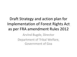 Arvind Bugde , Director  Department of Tribal Welfare, Government of Goa