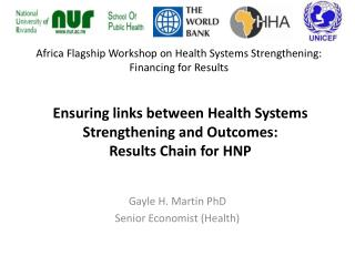 Ensuring  links between Health Systems Strengthening and Outcomes: Results Chain for HNP