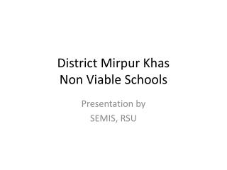 District  Mirpur Khas Non Viable Schools