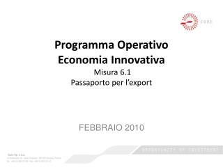 Programma Operativo Economia Innovativa Misura  6.1 Passaporto  per  l'export