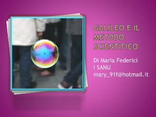 GALILEO E IL METODO SCIENTIFICO