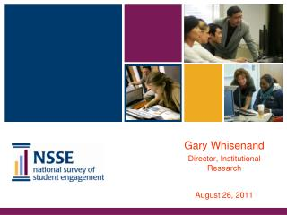 Gary Whisenand Director, Institutional Research August 26, 2011