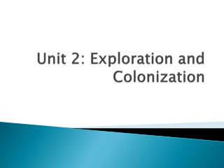 Unit 2: Exploration and Colonization