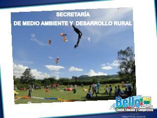 SECRETARÍA  DE MEDIO AMBIENTE Y  DESARROLLO RURAL
