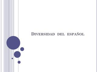 Diversidad  del  español