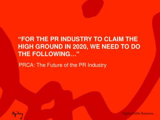 �For the  pr  industry to claim the high ground in 2020, we need to  DO the  following��
