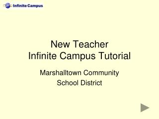New Teacher Infinite Campus Tutorial