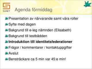 Agenda förmiddag