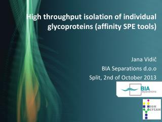 High  throughput isolation of individual  glycoproteins ( affinity SPE tools)