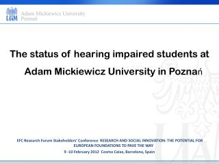 The status of hearing impaired students at Adam Mickiewicz University in  Poznań