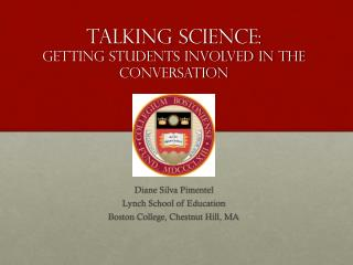 Talking Science: Getting students involved in the conversation