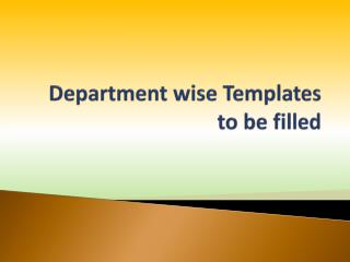 Department wise Templates to be filled