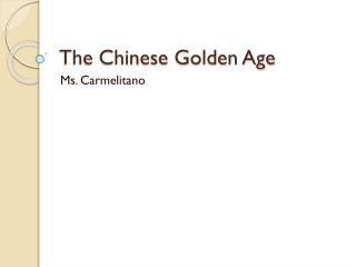 The Chinese Golden Age