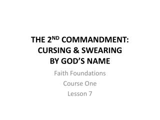 THE 2 ND  COMMANDMENT: CURSING & SWEARING  BY GOD'S NAME