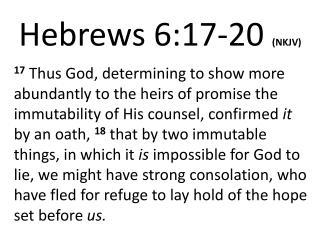 Hebrews 6:17- 20 (NKJV)