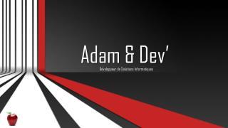 Adam & Dev'
