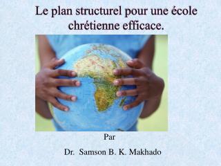 Le plan  structurel  pour  une école chrétienne efficace .