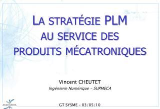 La stratégie PLM au service des produits mécatroniques