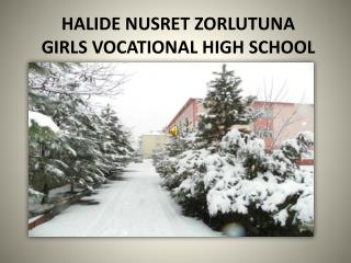 HALIDE NUSRET ZORLUTUNA GIRLS VOCATIONAL HIGH SCHOOL
