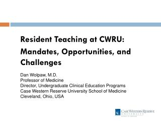 Resident Teaching at CWRU: Mandates, Opportunities, and Challenges