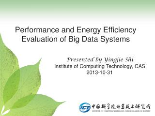 Performance and Energy Efficiency Evaluation of Big Data Systems