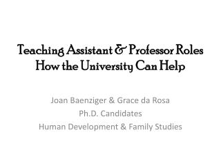 Teaching Assistant & Professor Roles How  the University Can Help
