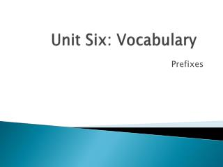 Unit  Six:  Vocabulary