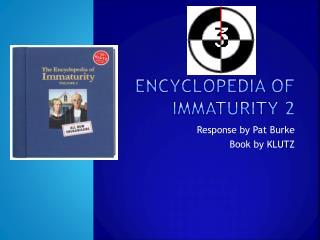 Encyclopedia of immaturity 2