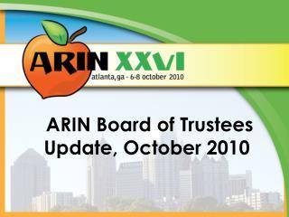 ARIN Board of Trustees Update, October 2010