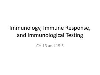 Immunology, Immune Response, and Immunological Testing