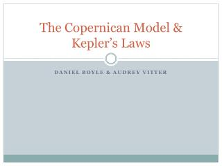 The Copernican Model & Kepler's Laws