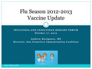 Flu Season 2012-2013  Vaccine Update