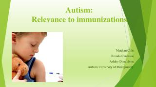Autism: Relevance  to immunizations