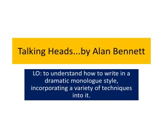 Talking Heads...by Alan Bennett