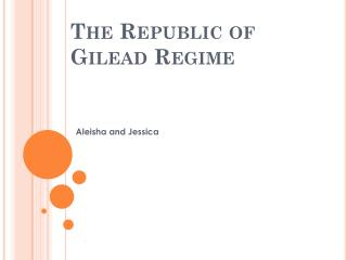 The Republic of  Gilead Regime