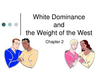 White Dominance  and  the Weight of the West